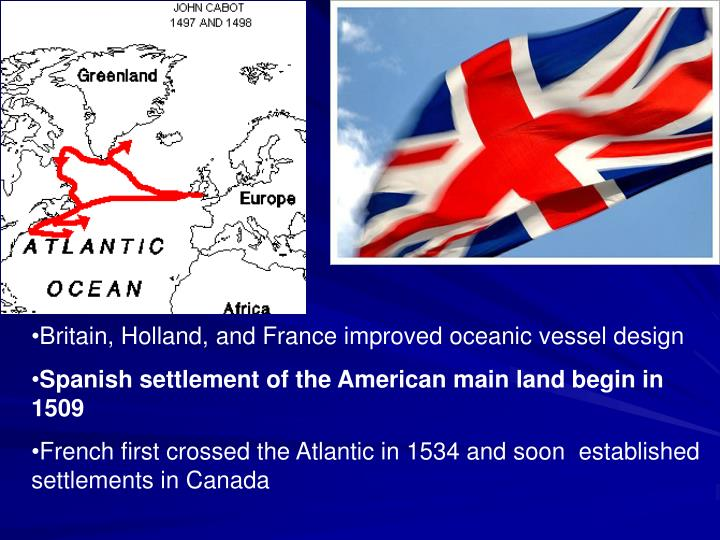Britain, Holland, and France improved oceanic vessel design