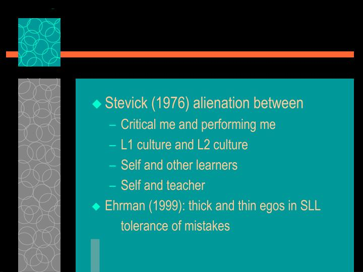 Stevick (1976) alienation between