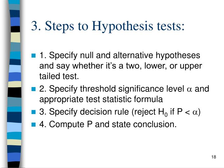 3. Steps to Hypothesis tests: