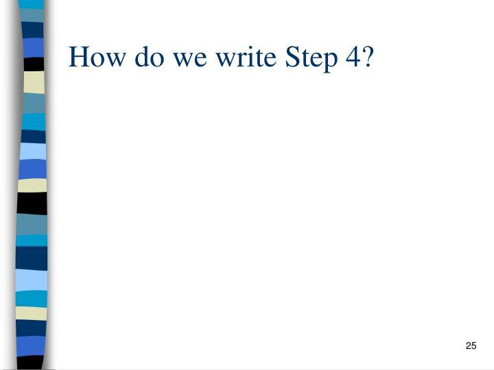 How do we write Step 4?