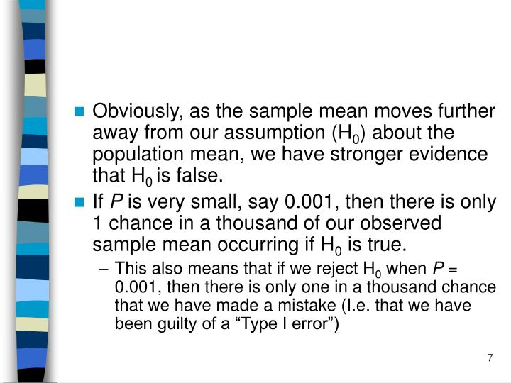 Obviously, as the sample mean moves further away from our assumption (H