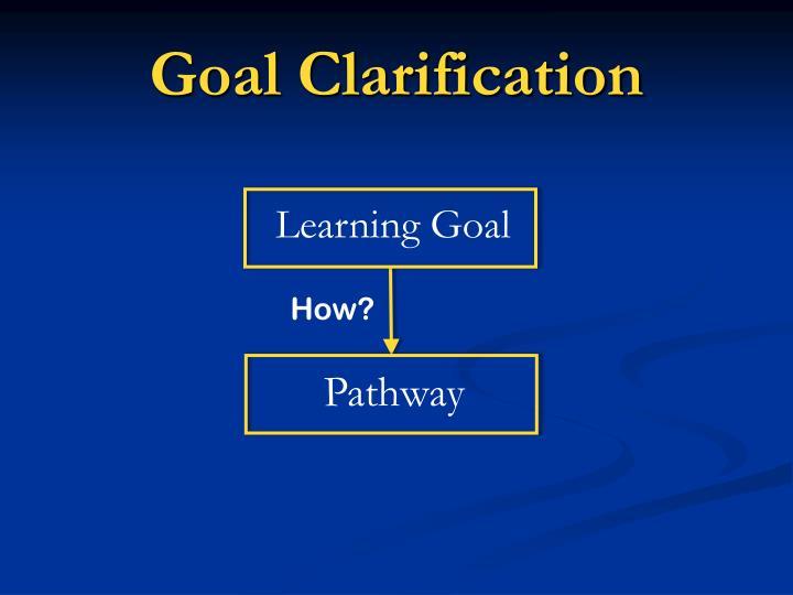 Goal Clarification