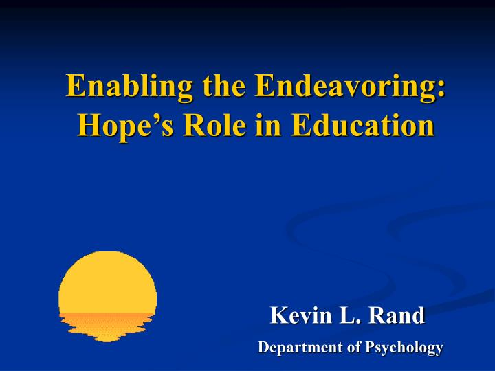 Enabling the Endeavoring: Hope's Role in Education