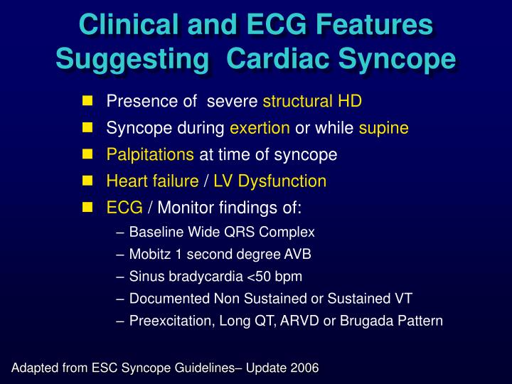 Clinical and ECG Features Suggesting  Cardiac Syncope