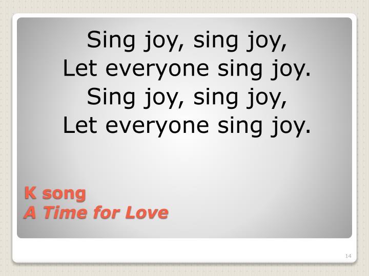 Sing joy, sing joy,