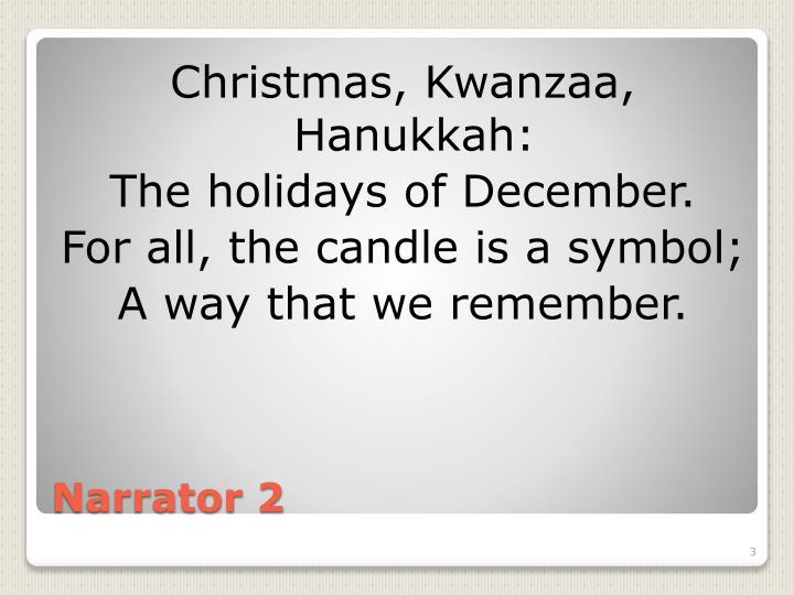 Christmas, Kwanzaa, Hanukkah: