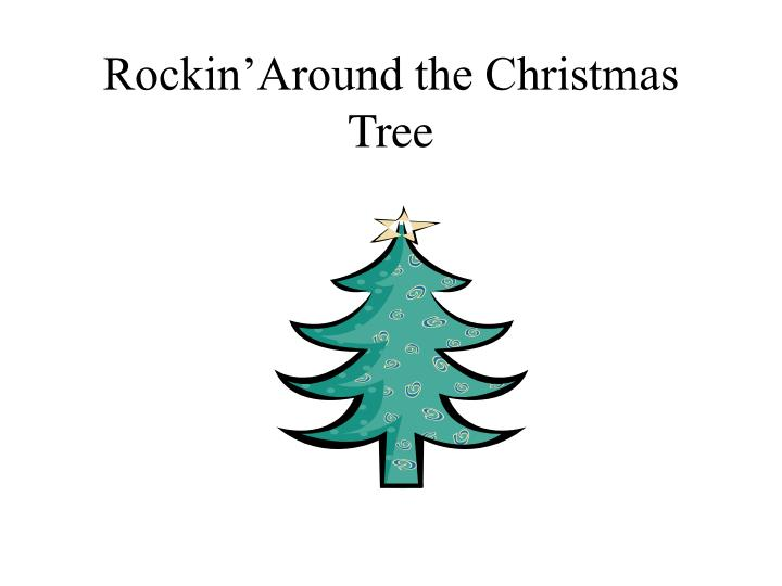 Rockin'Around the Christmas Tree