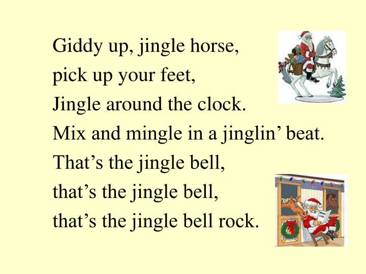 Giddy up, jingle horse,