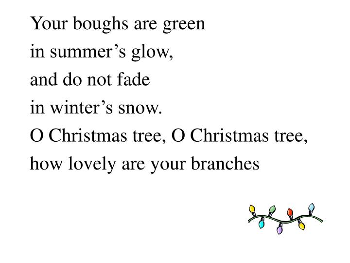 Your boughs are green