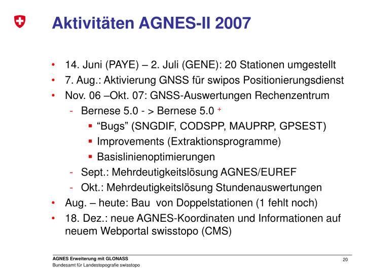 Aktivitäten AGNES-II 2007