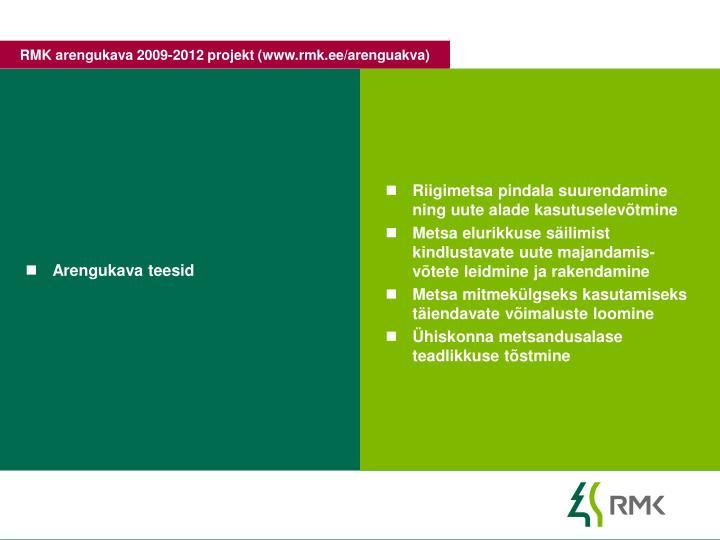 RMK arengukava 2009-2012 projekt (www.rmk.ee/arenguakva)