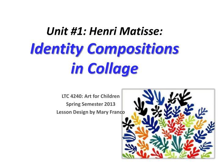 Unit #1: Henri Matisse:
