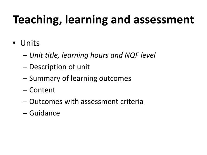 Teaching, learning and assessment