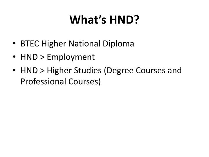 What's HND?
