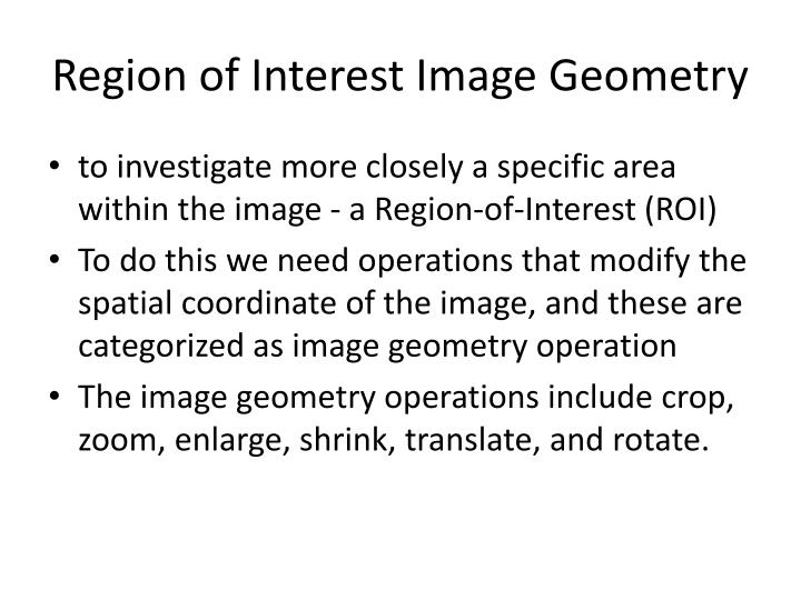 Region of Interest Image Geometry