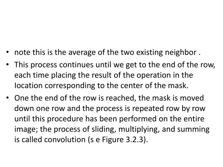 note this is the average of the two existing neighbor .