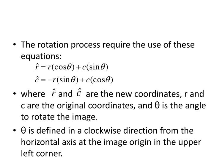The rotation process require the use of these equations: