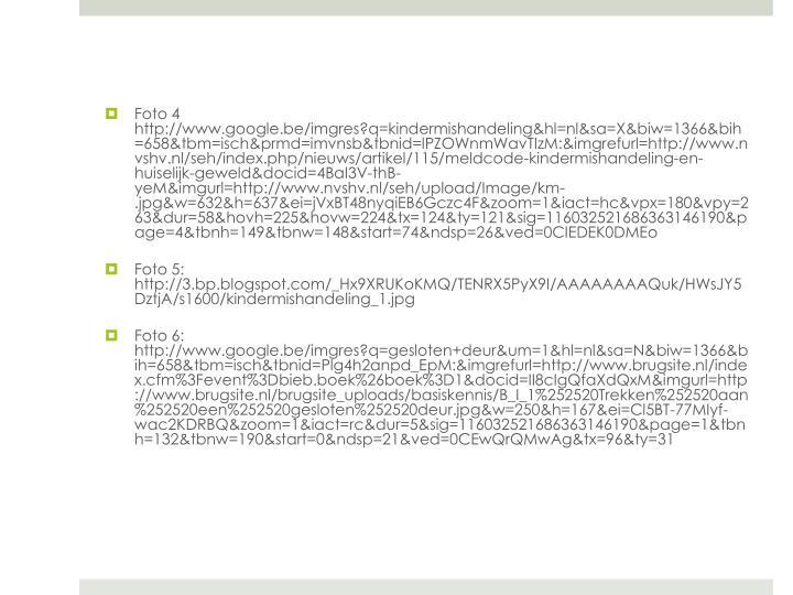 Foto 4 http://www.google.be/imgres?q=kindermishandeling&hl=nl&sa=X&biw=1366&bih=658&tbm=isch&prmd=imvnsb&tbnid=lPZOWnmWavTIzM:&imgrefurl=http://www.nvshv.nl/seh/index.php/nieuws/artikel/115/meldcode-kindermishandeling-en-huiselijk-geweld&docid=4BaI3V-thB-yeM&imgurl=http://www.nvshv.nl/seh/upload/Image/km-.