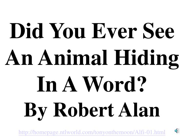 Did you ever see an animal hiding in a word by robert alan