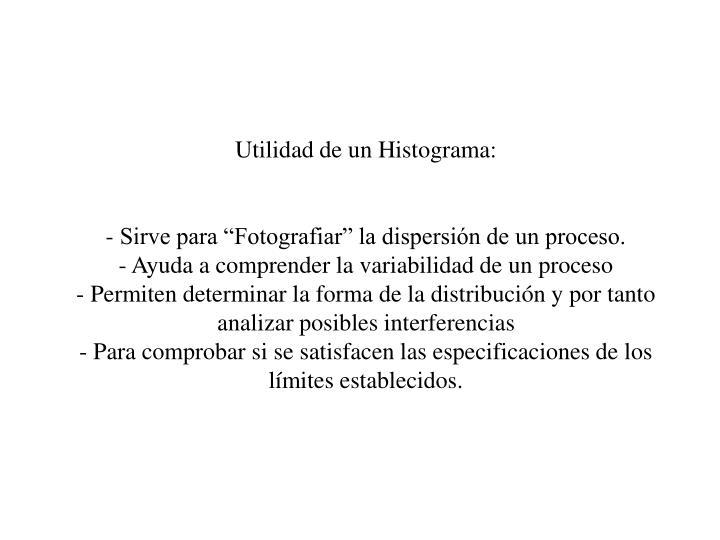 Utilidad de un Histograma: