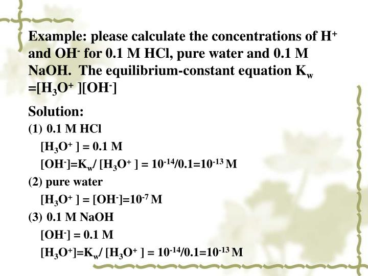 Example: please calculate the concentrations of H