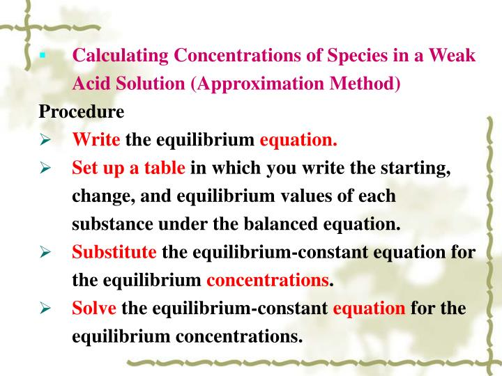 Calculating Concentrations of Species in a Weak Acid Solution (Approximation Method)