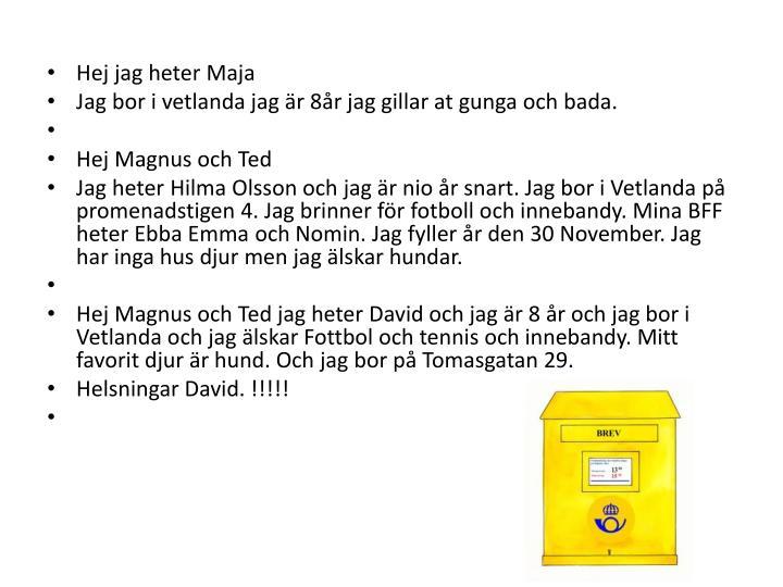 Hej jag heter Maja