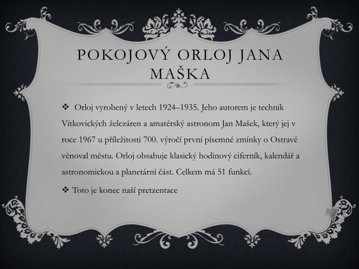 Pokojový orloj Jana Maška