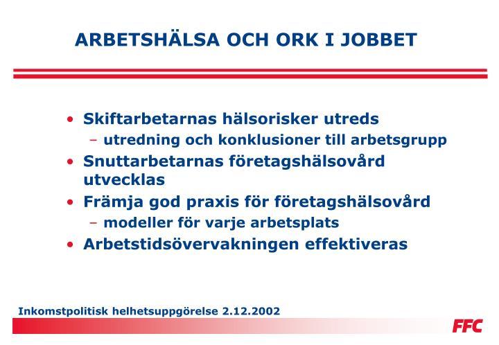ARBETSHÄLSA OCH ORK I JOBBET