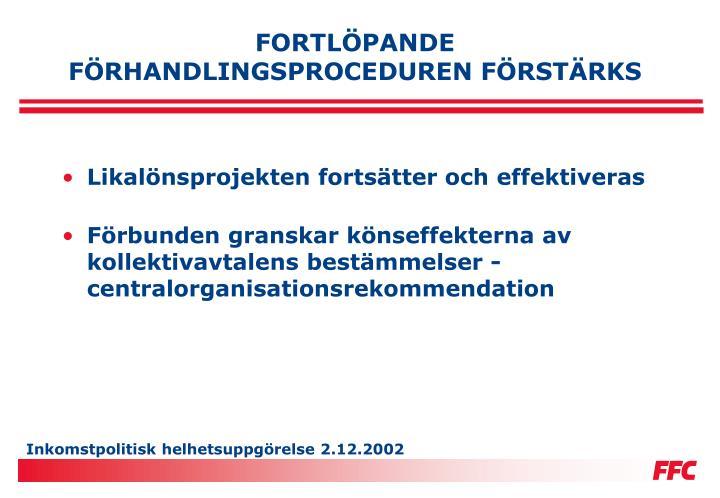 FORTLÖPANDE FÖRHANDLINGSPROCEDUREN FÖRSTÄRKS