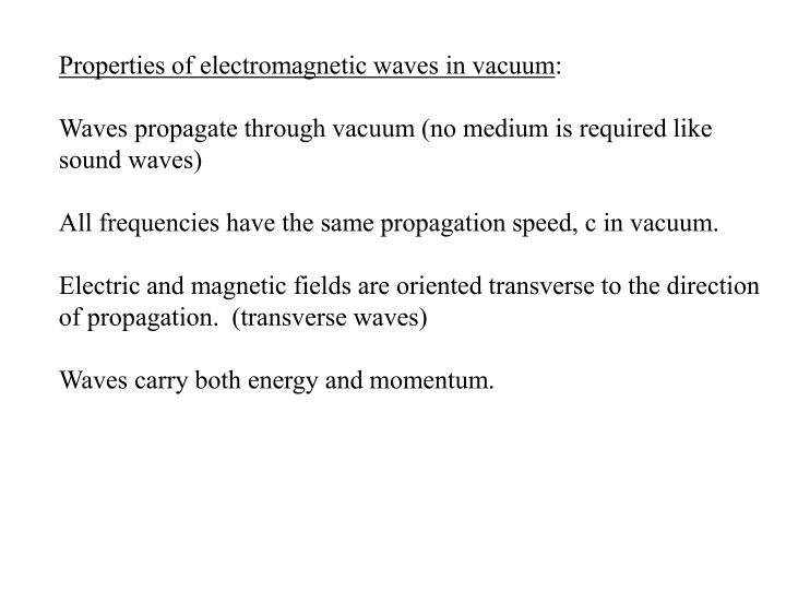 Properties of electromagnetic waves in vacuum