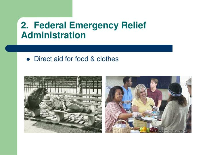 2.  Federal Emergency Relief Administration