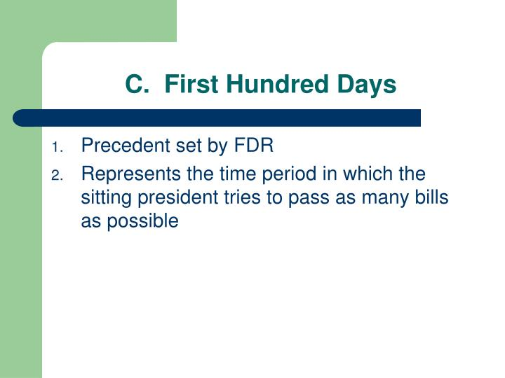 C.  First Hundred Days
