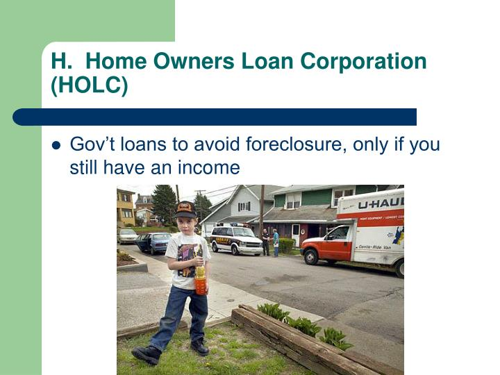 H.  Home Owners Loan Corporation (HOLC)