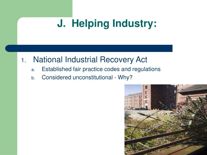 J.  Helping Industry: