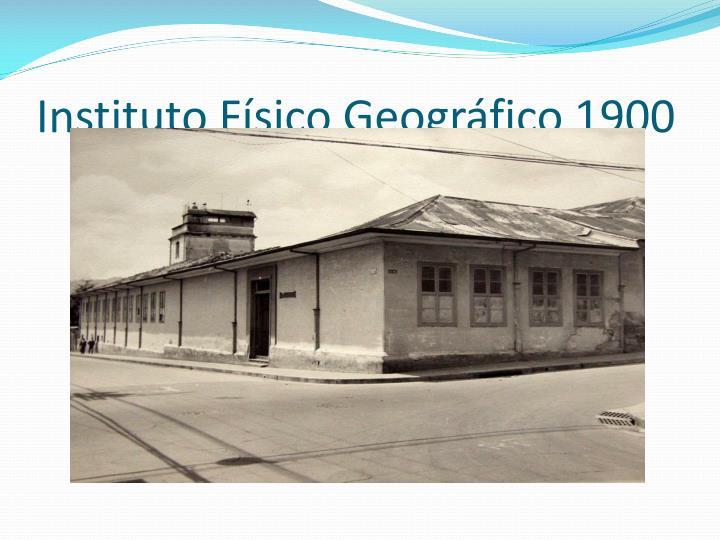 Instituto Físico Geográfico 1900