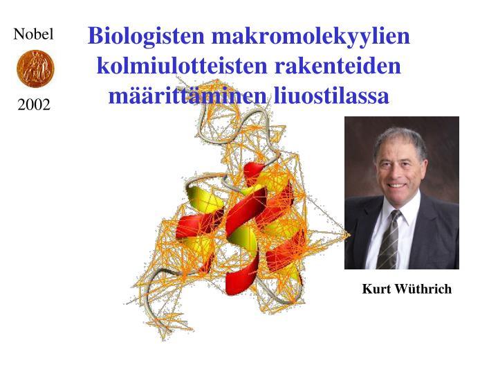 Biologisten makromolekyylien kolmiulotteisten rakenteiden