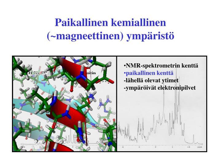 Paikallinen kemiallinen (~magneettinen) ympäristö