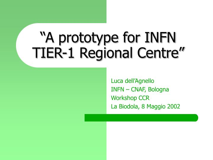 A prototype for infn tier 1 regional centre