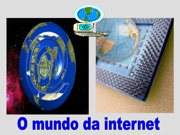 O mundo da internet