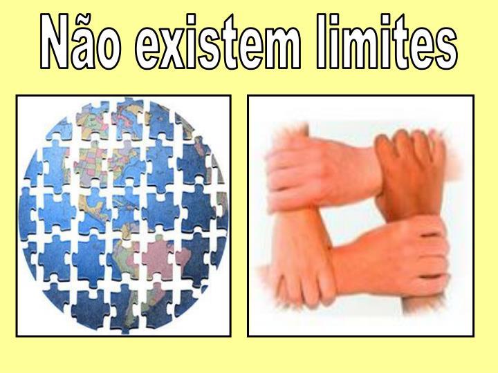 Não existem limites