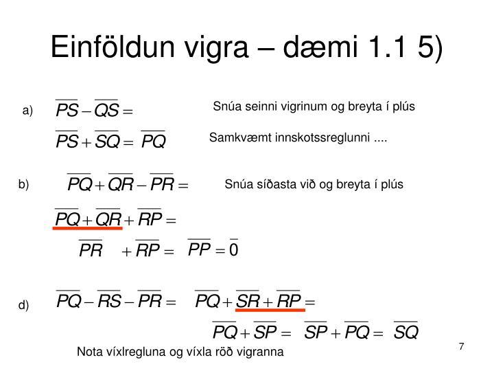 Einföldun vigra – dæmi 1.1 5)