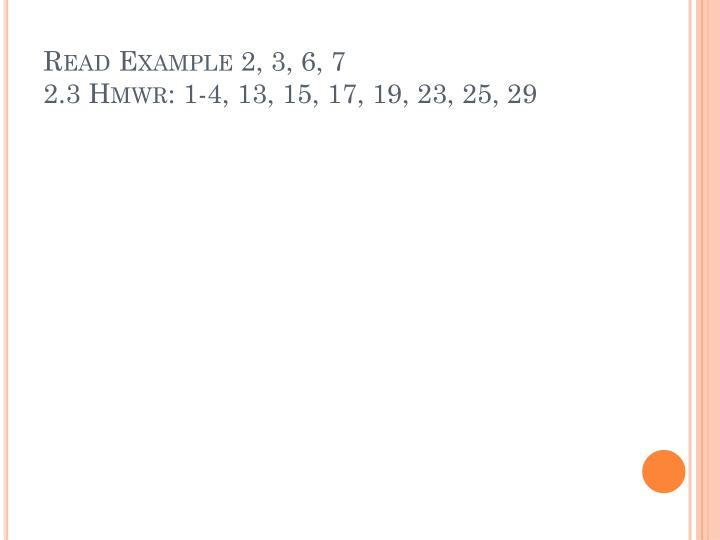 Read Example 2, 3, 6, 7