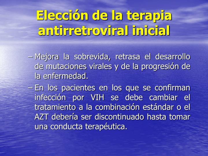 Elección de la terapia antirretroviral inicial