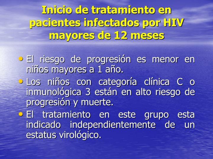 Inicio de tratamiento en pacientes infectados por HIV mayores de 12 meses
