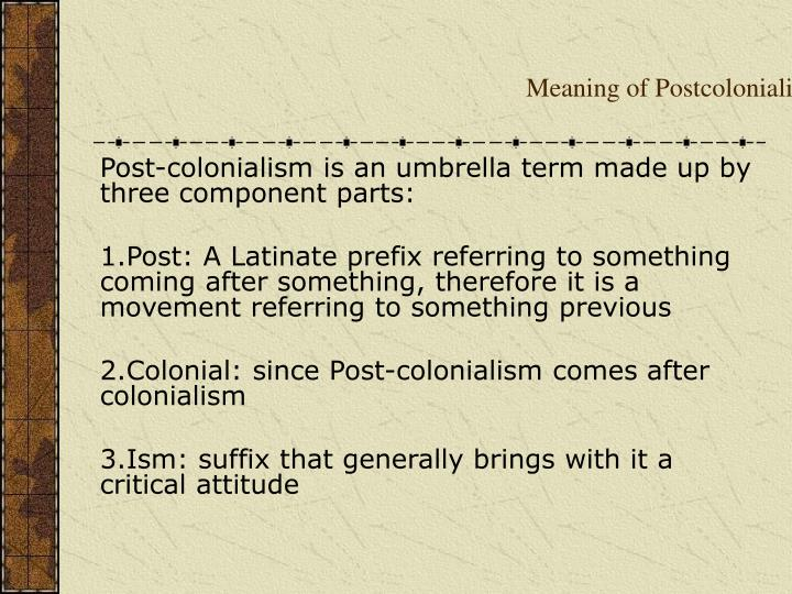 Meaning of Postcolonialism