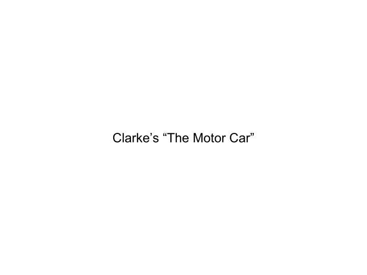 "Clarke's ""The Motor Car"""
