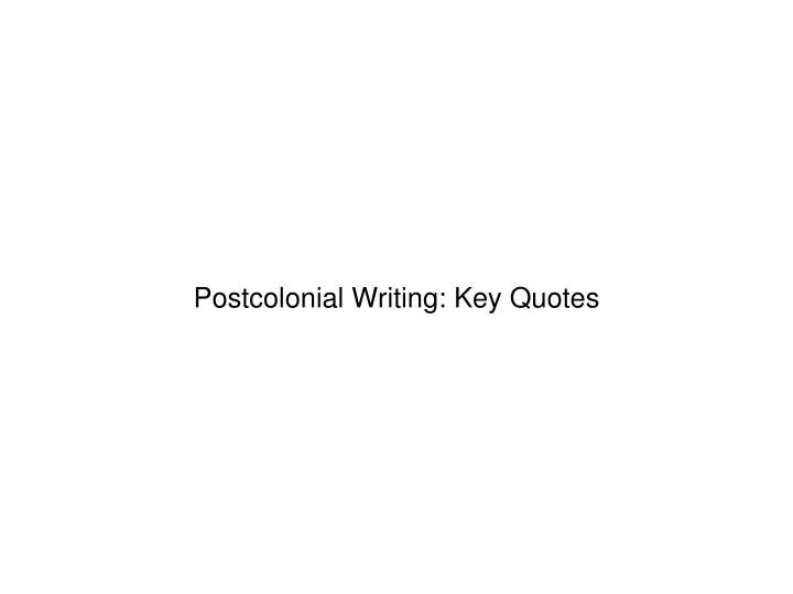 Postcolonial Writing: Key Quotes