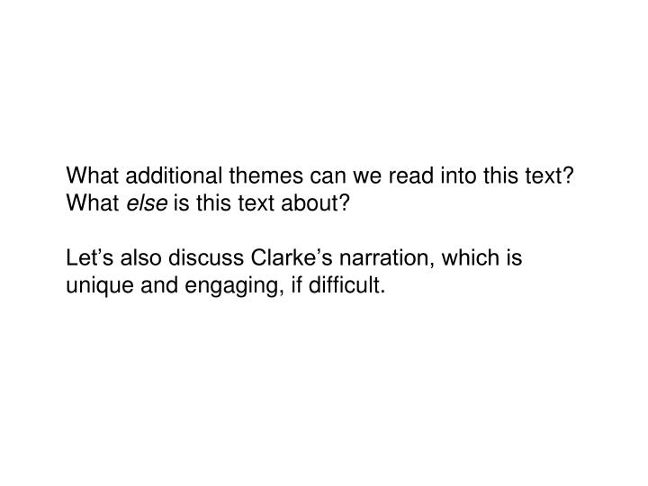 What additional themes can we read into this text? What