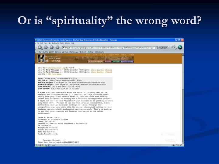 "Or is ""spirituality"" the wrong word?"